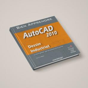 Couverture livre de formation Autocad 2010 dessin industriel - formation pour les professionnels