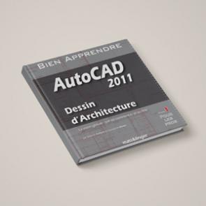 Couverture livre de formation AutoCad 2011 - formation dessin d'architecture pour les professionnels